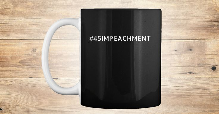 Discover #45impeachement White Font Mok from Gouda Select Mugs, a custom product made just for you by Teespring. With world-class production and customer support, your satisfaction is guaranteed. - If you want 45 to resign this is the mug for...