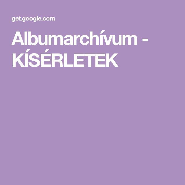 Albumarchívum - KÍSÉRLETEK