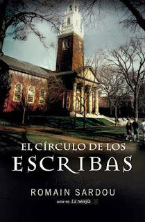 EL CIRCULO DE LOS ESCRIBAS - Romain Sardou #elcirculodelosescribas #escribas #novela #adulto #literatura #libros #reseña #español #blog #google #pinterest #pdf #online