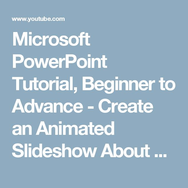 Microsoft PowerPoint Tutorial, Beginner to Advance - Create an Animated Slideshow About Yourself - YouTube
