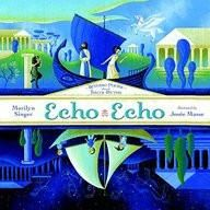 Echo Echo: Reverso Poems About the Greek Myths  Hard Bound