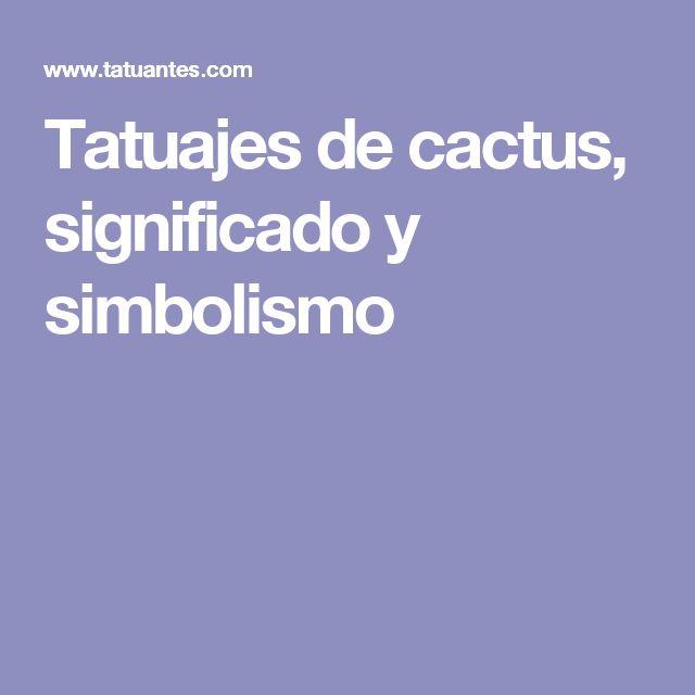 Tatuajes de cactus, significado y simbolismo