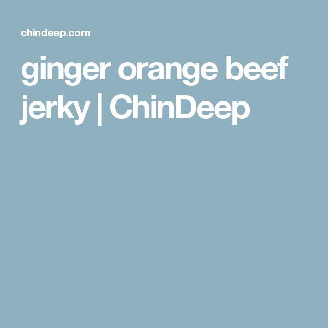 ginger orange beef jerky   ChinDeep