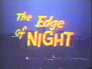 The Edge of Night - (1956-1984). Partial Cast: Dixie Carter, Dorothy Lyman, Larry Hagman, Amanda Blake, Frank Gorshin, Lori Loughlin, Louise Shaffer, Bill Macy and Holland Taylor.