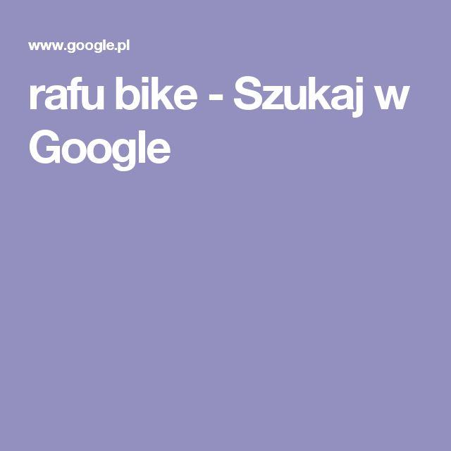rafu bike - Szukaj w Google
