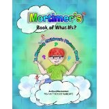 Mortimer's Book of Whatifs (A Children's Rhyming Picture Book) Kids (Fun when read with Mortimer's Sweet Retreat ebook for kids kindle book) (Kindle Edition)By Mandi Tillotson Williams
