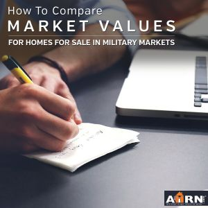 How to Compare Market Values for Your Home for Sale in Military Markets - AHRN.com - The #1 Trusted Housing Resource