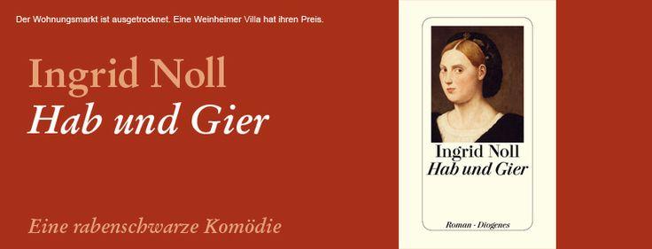 Ingrid Noll, Hab und Gier