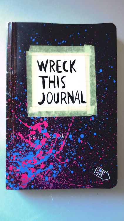 Wreck This Journal- Inspiration. This book is so fun and therapeutic.