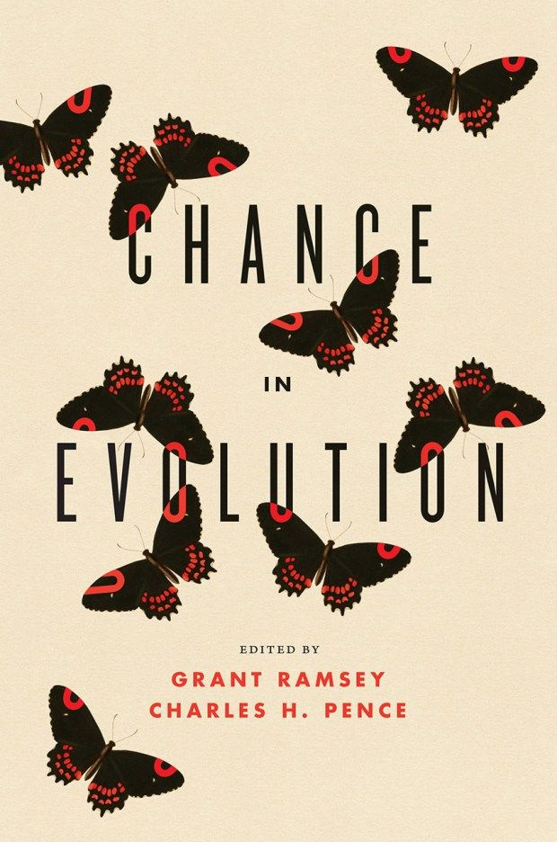 Chance in Evolution edited by Grant Ramsey & Charles H. Pence; design by Jenny Volvovski