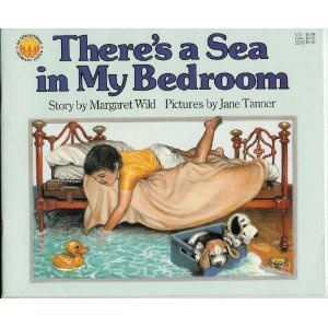 There's a Sea in My Bedroom by Margaret Wild.  Such a cute book! This is a must have book! :)