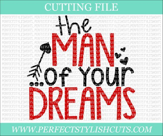The Man Of Your Dreams Valentines Day Svg Dxf Png Eps Files For Cameo Or Cricut Valentine Svg Love Svg Heart Svg Boy Valentine Svg