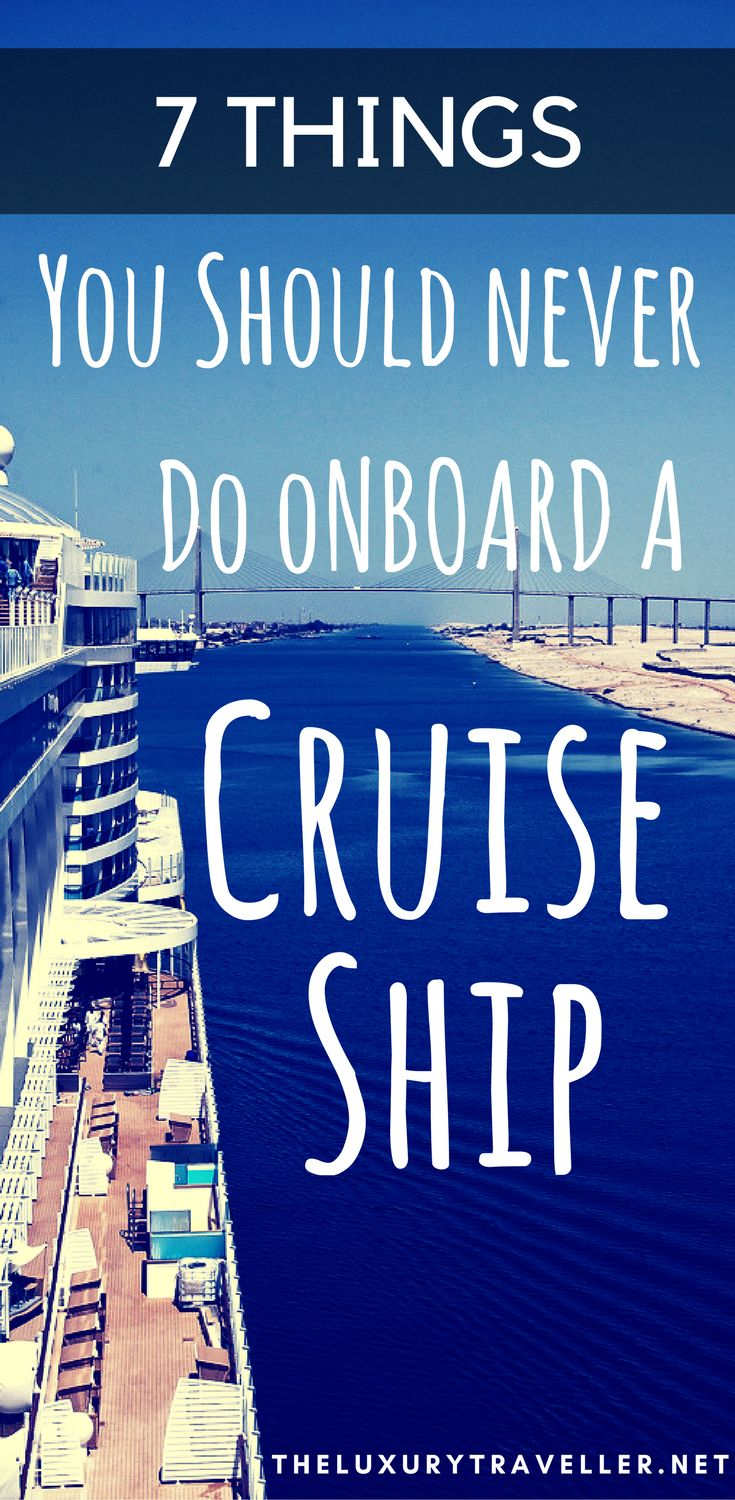 Top 7 Uncool Things To Do On A Cruise Holiday I Luxury Cruise & Travel Blog featuring Travel Destinations, Cruise Tips, Cruise Ships and 5* Travel Reviews from Around The World.