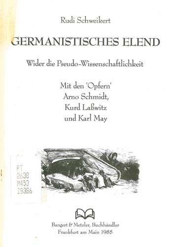 Germanistisches Elend - Bangert & Metzler, Frankfurt/Main (1985), Taschenbuch, 127 Seiten. ISBN 3924147175
