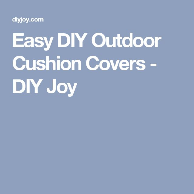 easy diy outdoor cushion covers
