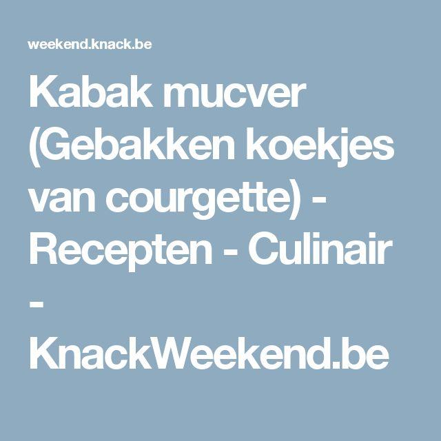 Kabak mucver (Gebakken koekjes van courgette) - Recepten - Culinair - KnackWeekend.be