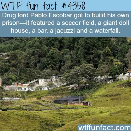 Pablo Escobar's prison -  WTF fun facts