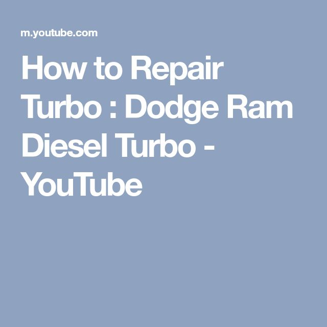 How to Repair Turbo : Dodge Ram Diesel Turbo - YouTube