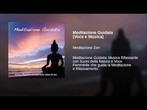 Meditazione Guidata (Voce e Musica) - YouTube