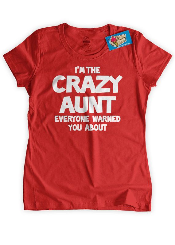 Crazy AUNT T-Shirt I'm The Crazy Aunt Everyone Warned You About T-Shirt Gifts for Sisters Screen Printed T-Shirt Tee Shirt T Shirt Mens