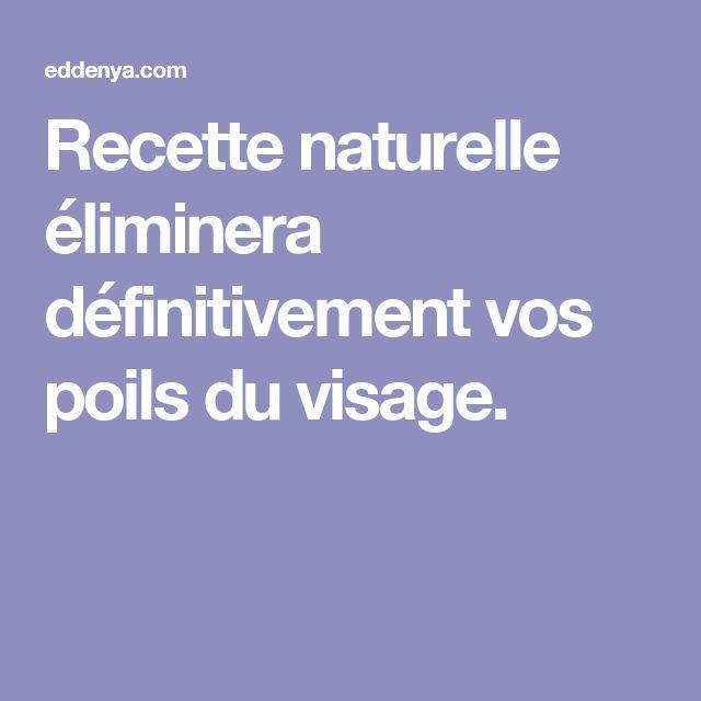 Recette naturelle éliminera définitivement vos poils du visage.