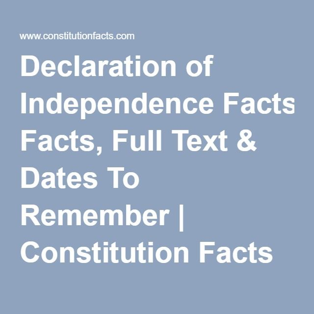 Declaration of Independence Facts, Full Text & Dates To Remember | Constitution Facts