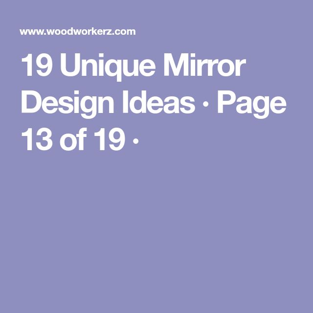 19 Unique Mirror Design Ideas · Page 13 of 19 ·