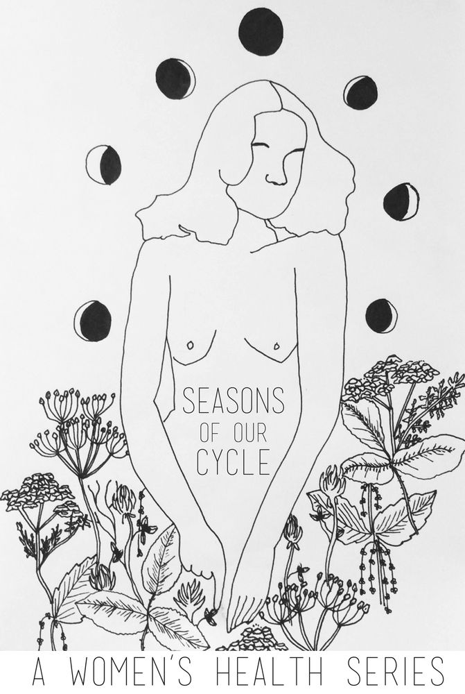 The Seasons of our Cycle // A Women's Health Series// August 12th