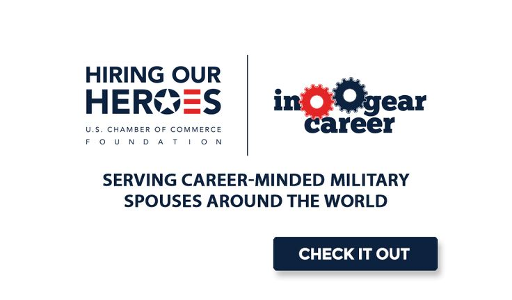 In Gear Career: Serving Career-Minded Military Spouses Around the World / Hiring Our Heroes is a nationwide initiative to help veterans, transitioning service members, and military spouses find meaningful employment opportunities.