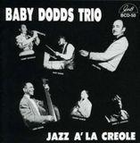 Jazz à la Creole: The Baby Dodds Trio [CD]