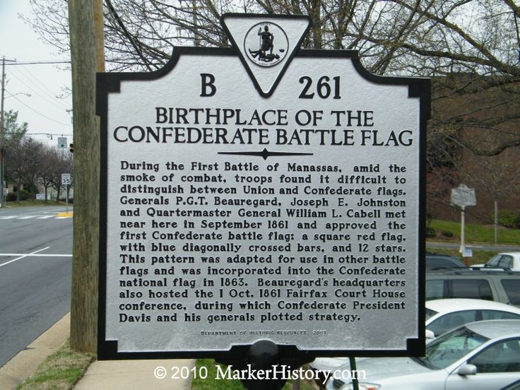 Birthplace of The Confederate Battle Flag - During the First Battle of Manassas, amid the smoke of combat, troops found it difficult to distinguish between Union and Confederate flags. Generals P.G.T. Beauregard, Joseph E. Johnston and Quartermaster General William L. Cabell met near here in September 1861 and approved the first Confederate battle flag; a square red flag with blue diagonally crossed bars, and 12 stars. This pattern was adapted for use in other battle flags and was…