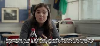 One of the best quotes i've ever seen The edge of seventeen 2016