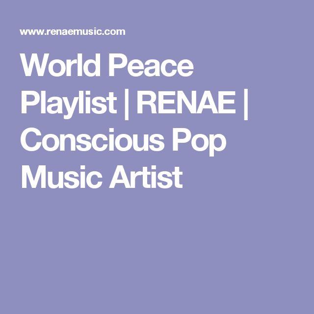 World Peace Playlist   RENAE   Conscious Pop Music Artist