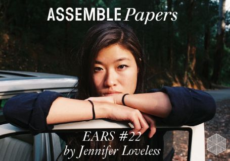 By Ourselves Mix by Jennifer Loveless for Assemble Papers. Melbourne-via-Toronto DJ and 87.6 KISS FM broadcaster Jennifer Loveless has brought her fine selections of aural delights to the likes of Camp Nong, Daydreams, Gaytimes, Strawberry Fields, Rose Quartz Festival and more. Here, she shares an exclusive mix with us ahead of her set at our upcoming live EARS event at MPavilion on Fri 14 Oct.