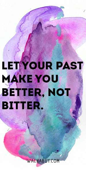 """#quotes #inspirational / 25 Quotes to Help You Become Successful - """"Let Your Past Make You Better, Not Bitter."""""""