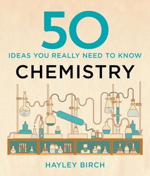 50 chemistry ideas you really need to know | Chemistry World