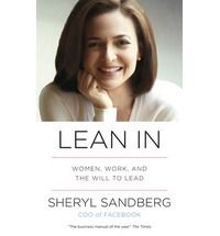 *Lean IN: Women, Work, and the Will to Lead