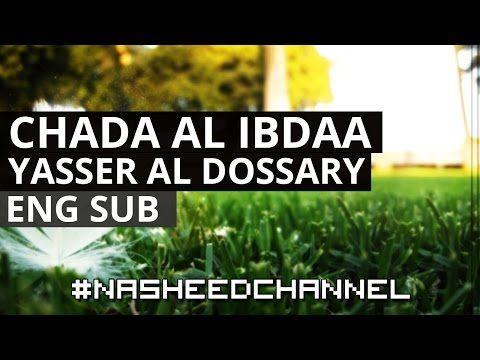 Yazeed Al Dossary | Feel Good Nasheed | يزيد الدوسري - شذى الإبداع | (English subtitles) - YouTube