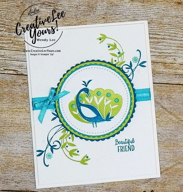 Beautiful Friend by wendy lee, stampin up, stamping, beautiful peacock stamp set, SAB,Sale-a-bration,free tutorial,handmade,layering circles,stitched shapes, SU,#creativeleeyours, creatively yours,creative-lee yours, SU cards