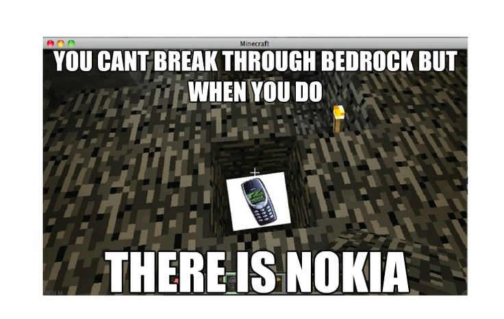 Bedrock isnt the hardest thing in minecraft nokia is