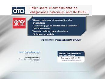 AIMO - UPC | INFONAVIT: CUMPLIMIENTO DE OBLIGACIONES PATRONALES ANTE INFONAVIT  - JUEVES 02 DE MAYO, 2016 - 9:00 a.m. A 12:00 p.m. - GRATUITO Y SOLO PARA SOCIOS ACTIVOS AIMO