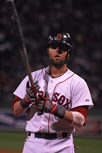 Dustin Pedroia - I hope this guy is worth the wait for the second half...