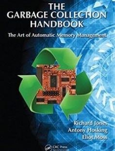 The Garbage Collection Handbook: The Art of Automatic Memory Management free download by Richard Jones Antony Hosking Eliot Moss ISBN: 9781420082791 with BooksBob. Fast and free eBooks download.  The post The Garbage Collection Handbook: The Art of Automatic Memory Management Free Download appeared first on Booksbob.com.