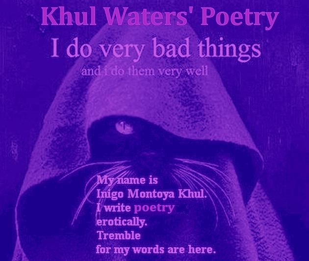 Khul Waters - Erotic Romance Writer | FINALLY, it is HERE! Khul Water's eBook of Poetry! 19 poems of love, pain and life!