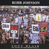 Tony Blair: My Part in His Downfall [CD]