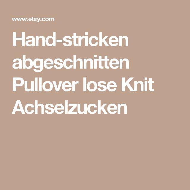 Hand-stricken abgeschnitten Pullover lose Knit Achselzucken