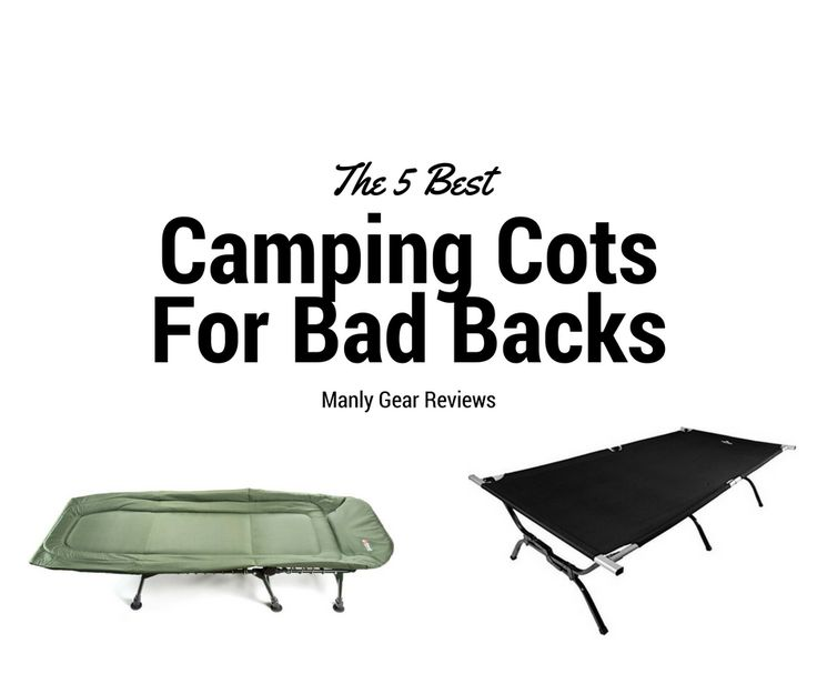 Check out the top 5 camping cots for bad backs as well as the top 5 things you need to consider when purchasing a camping cot for bad backs.