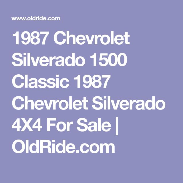 1987 Chevrolet Silverado 1500 Classic 1987 Chevrolet Silverado 4X4 For Sale   OldRide.com