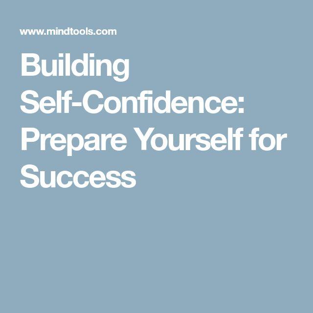 Building Self-Confidence: Prepare Yourself for Success