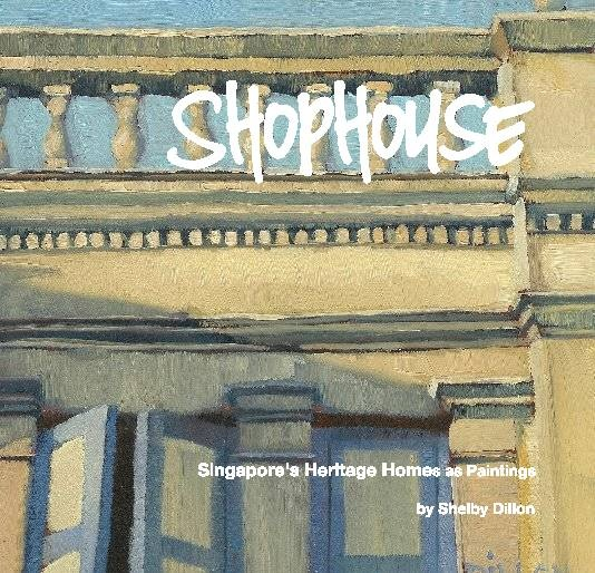 A place I've been!  I loved Shelby Dillon's shophouse series, and now instead of trying to make up my mind which one or four or ten to buy, I get them all in her new book, Shophouse, available at http://www.blurb.com/books/3290526#